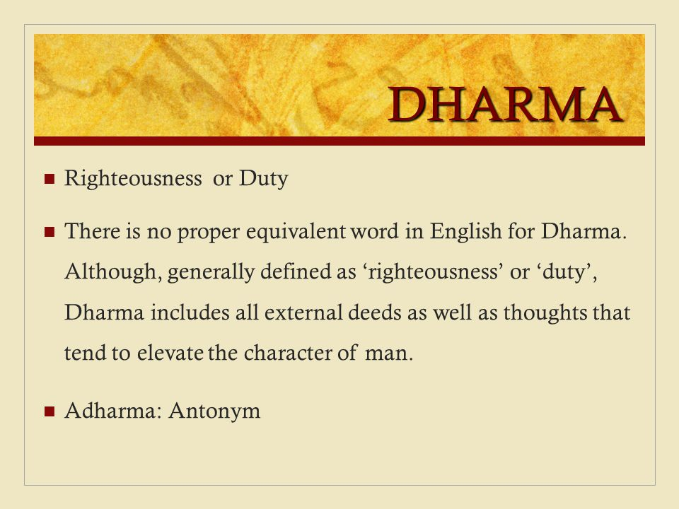 DHARMA Righteousness or Duty