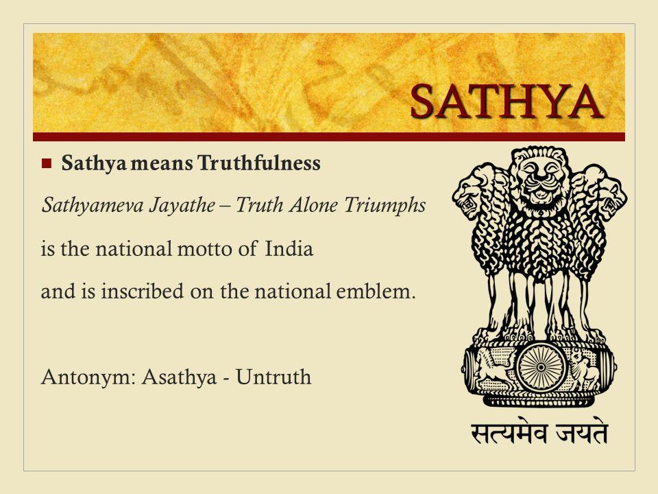 SATHYA Sathya means Truthfulness