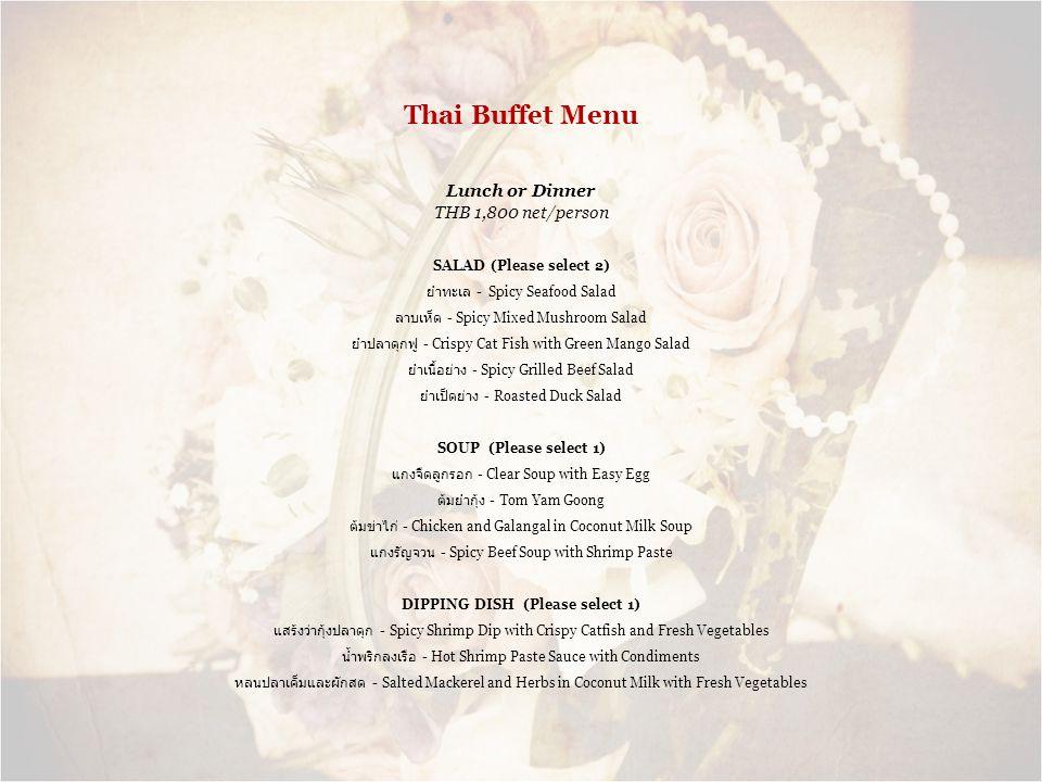 Thai Buffet Menu Lunch or Dinner THB 1,800 net/person