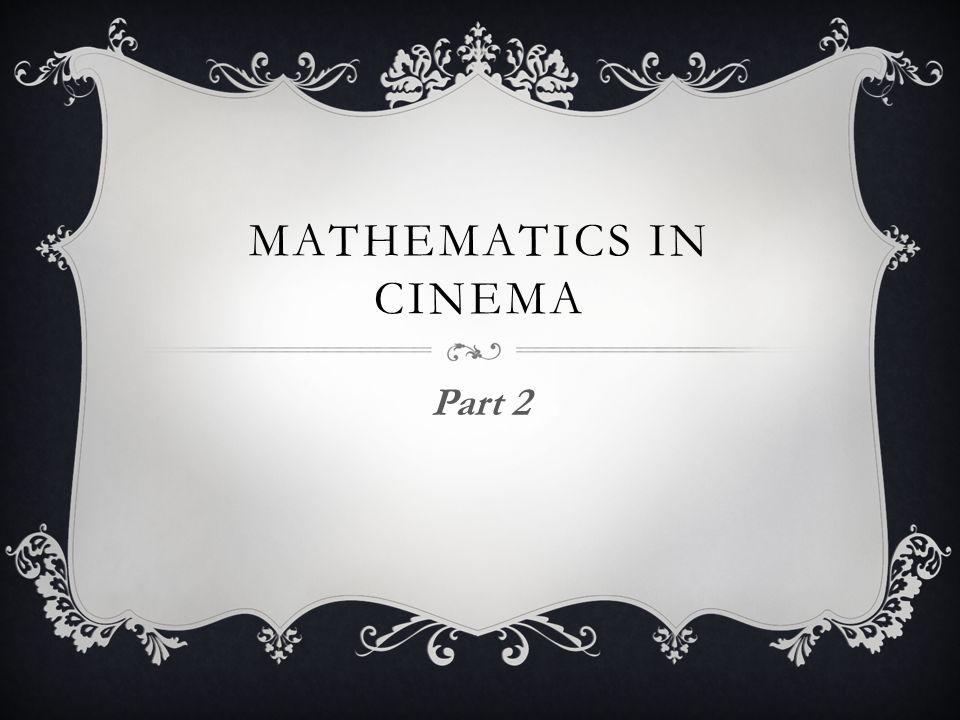 Mathematics in cinema Part 2