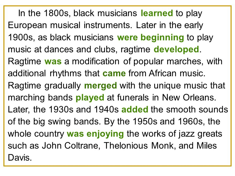 In the 1800s, black musicians learned to play European musical instruments.