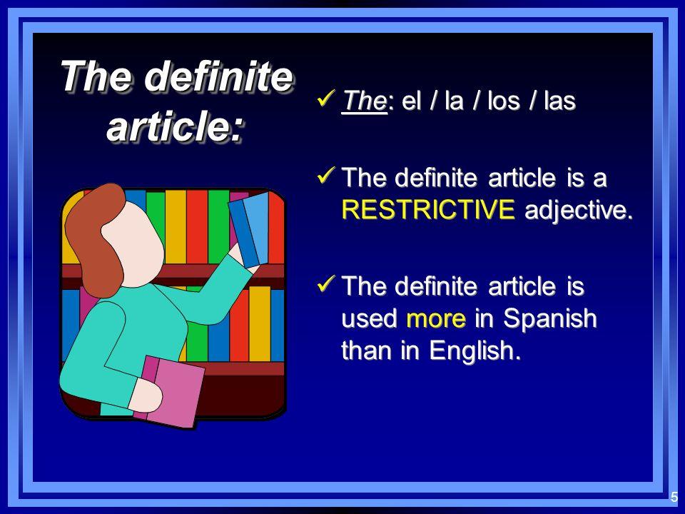 The definite article: The: el / la / los / las
