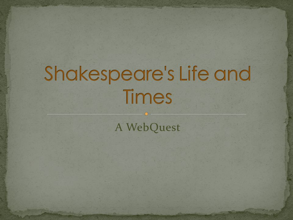 Shakespeare s Life and Times