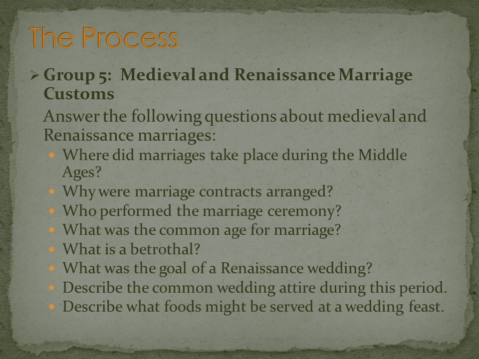 The Process Group 5: Medieval and Renaissance Marriage Customs