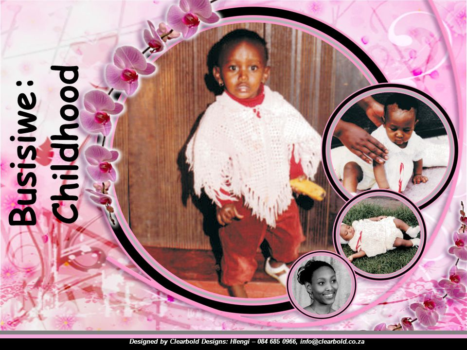 Busisiwe: Childhood Designed by Clearbold Designs: Hlengi – 084 685 0966, info@clearbold.co.za