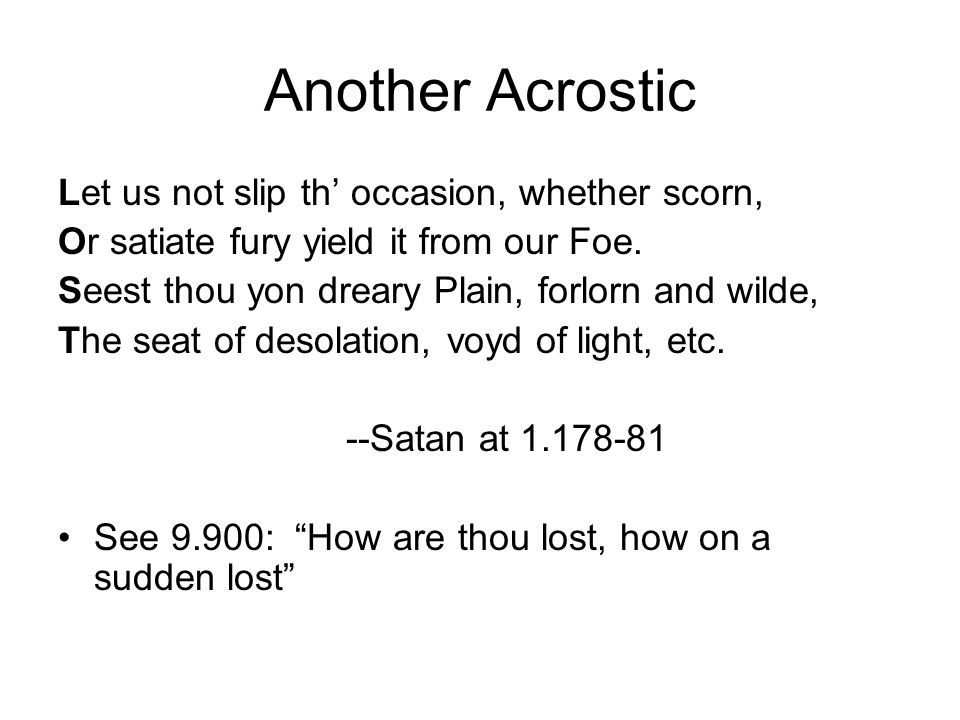 Another Acrostic Let us not slip th' occasion, whether scorn,