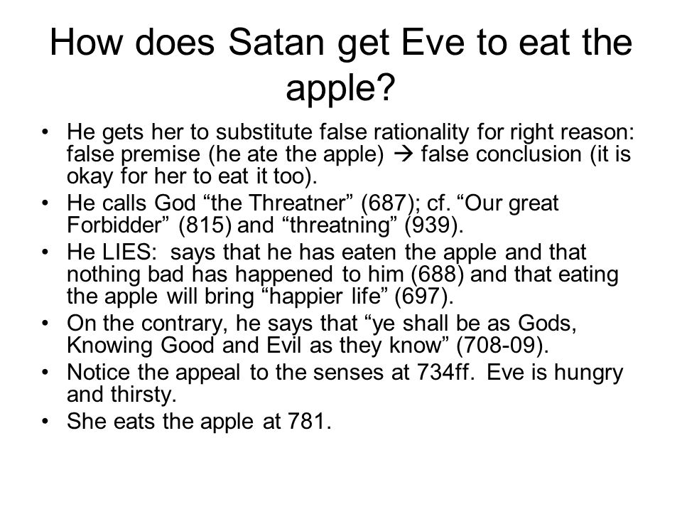 How does Satan get Eve to eat the apple