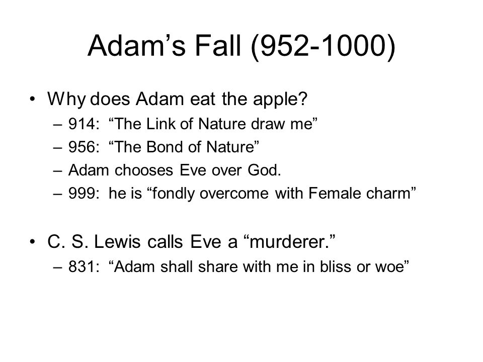 Adam's Fall (952-1000) Why does Adam eat the apple