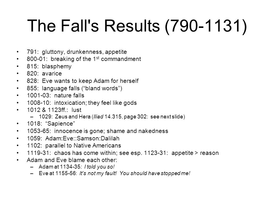The Fall s Results (790-1131) 791: gluttony, drunkenness, appetite