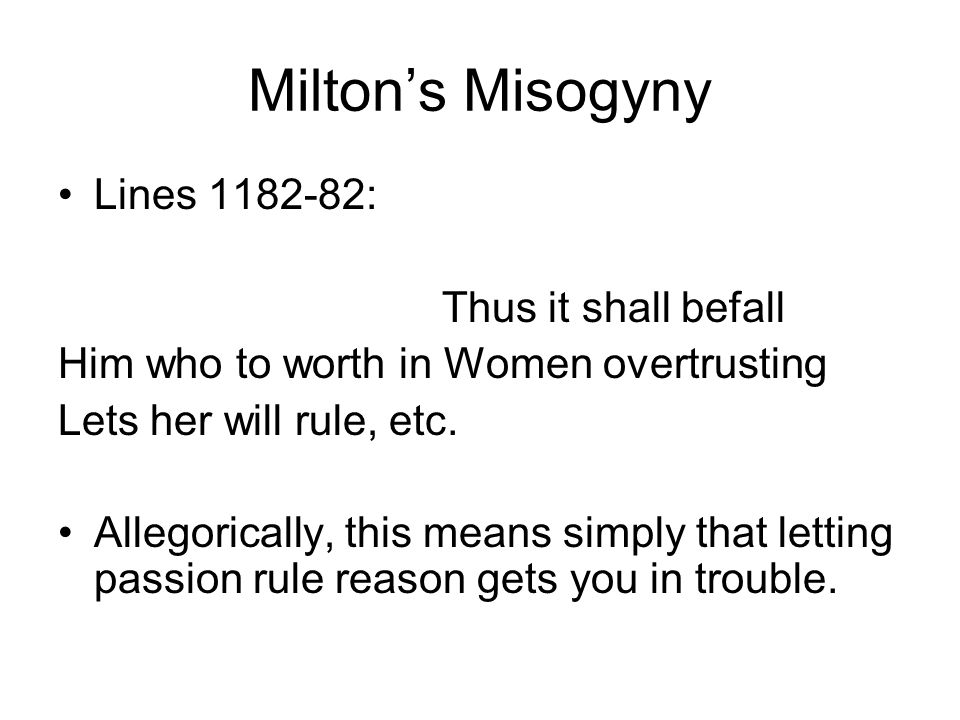 Milton's Misogyny Lines 1182-82: Thus it shall befall