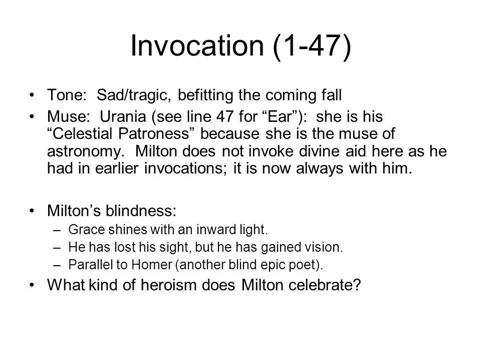 Invocation (1-47) Tone: Sad/tragic, befitting the coming fall