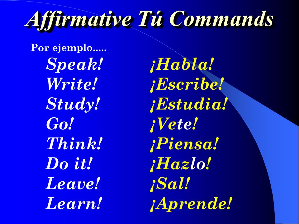 Affirmative Tú Commands