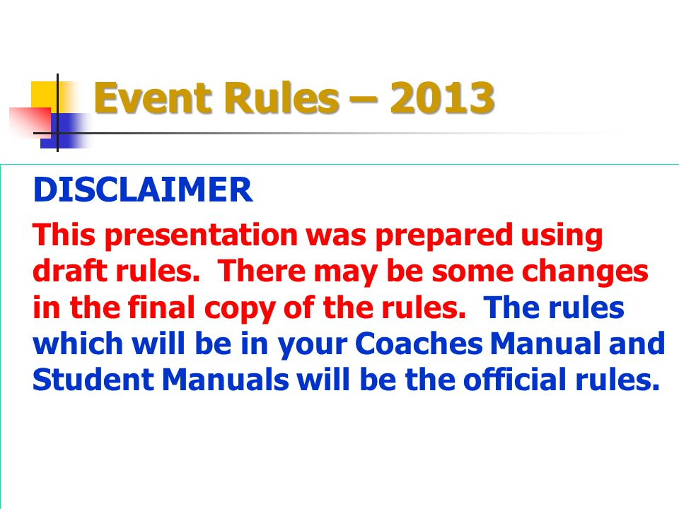Event Rules – 2013 DISCLAIMER