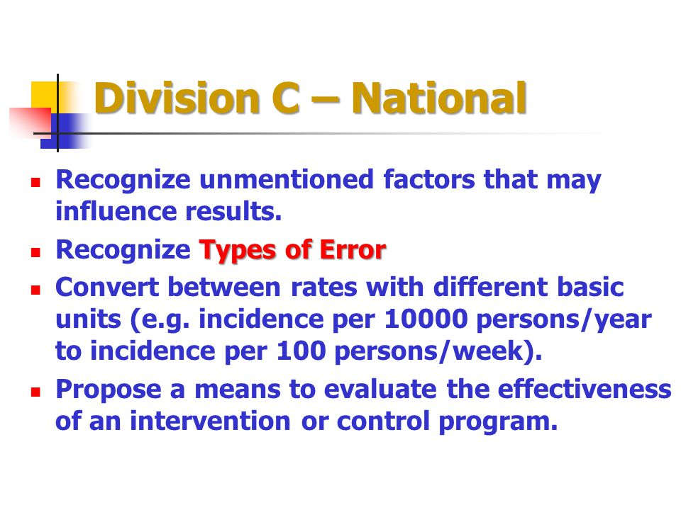 Division C – National Recognize unmentioned factors that may influence results. Recognize Types of Error.