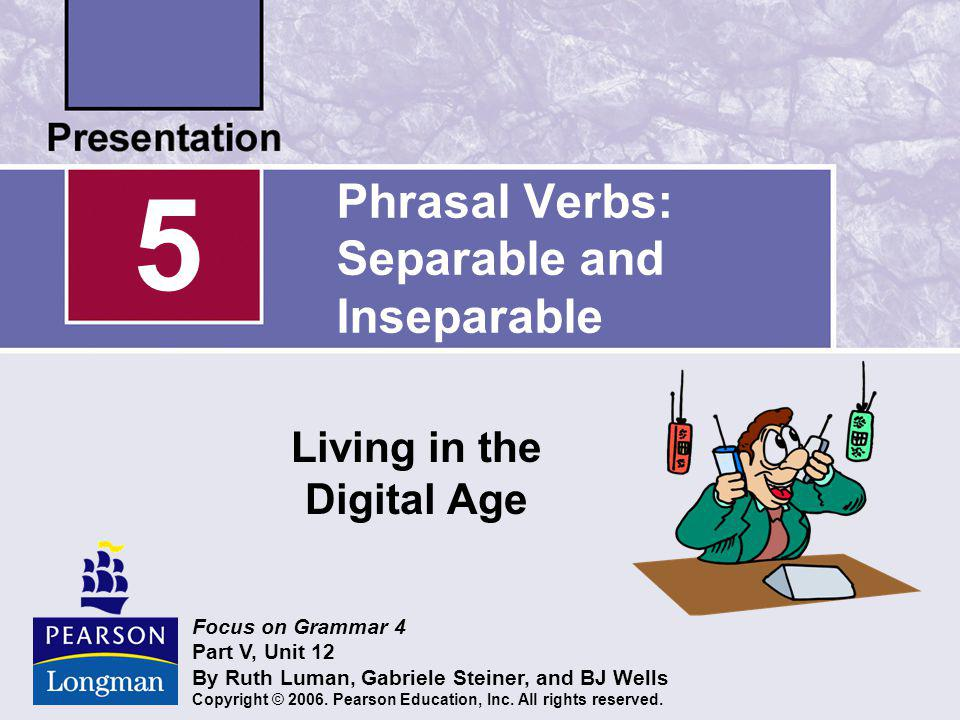 Phrasal Verbs: Separable and Inseparable