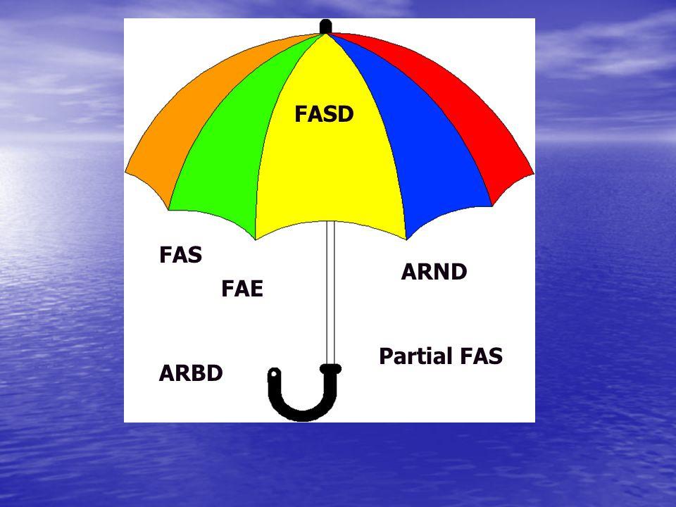 FASD FAS ARND FAE Partial FAS ARBD