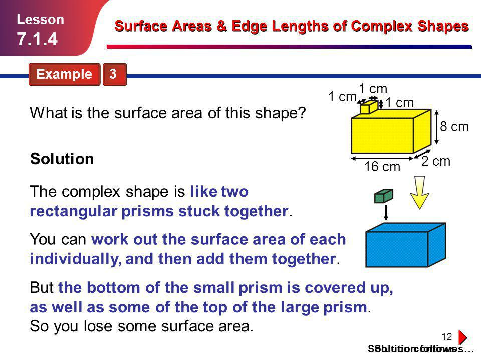 7.1.4 What is the surface area of this shape Solution