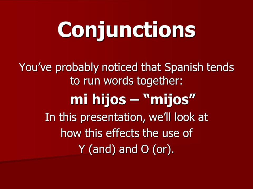 Conjunctions mi hijos – mijos