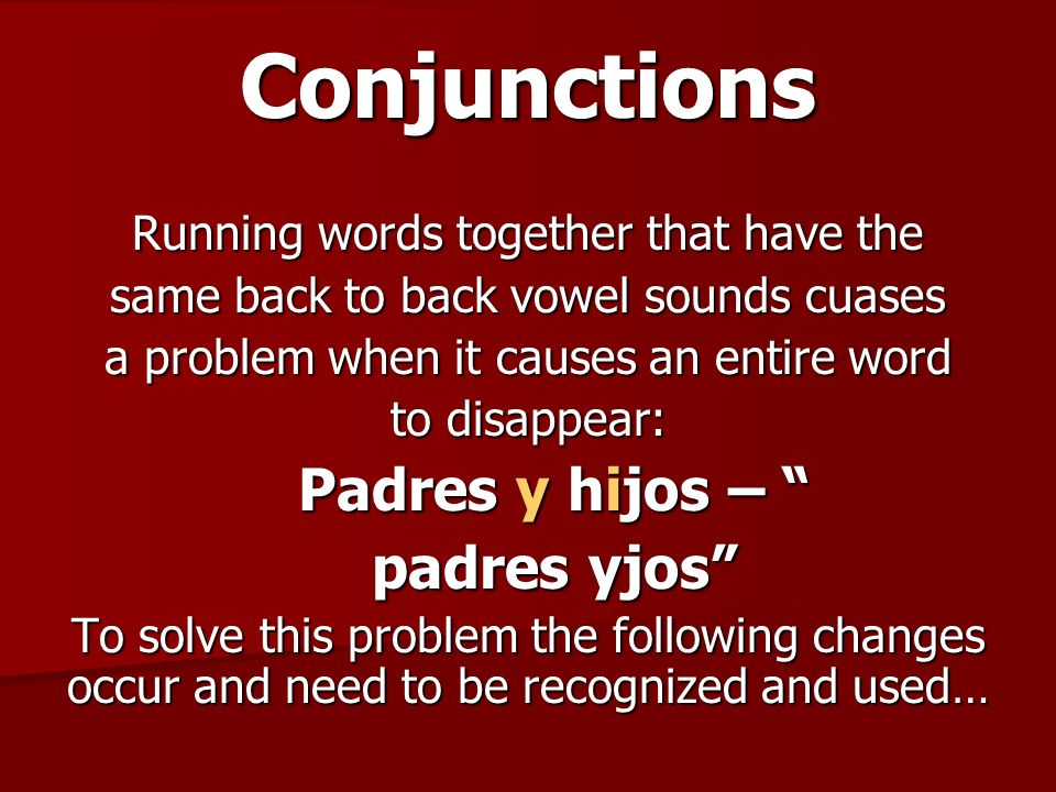 Conjunctions Padres y hijos – padres yjos
