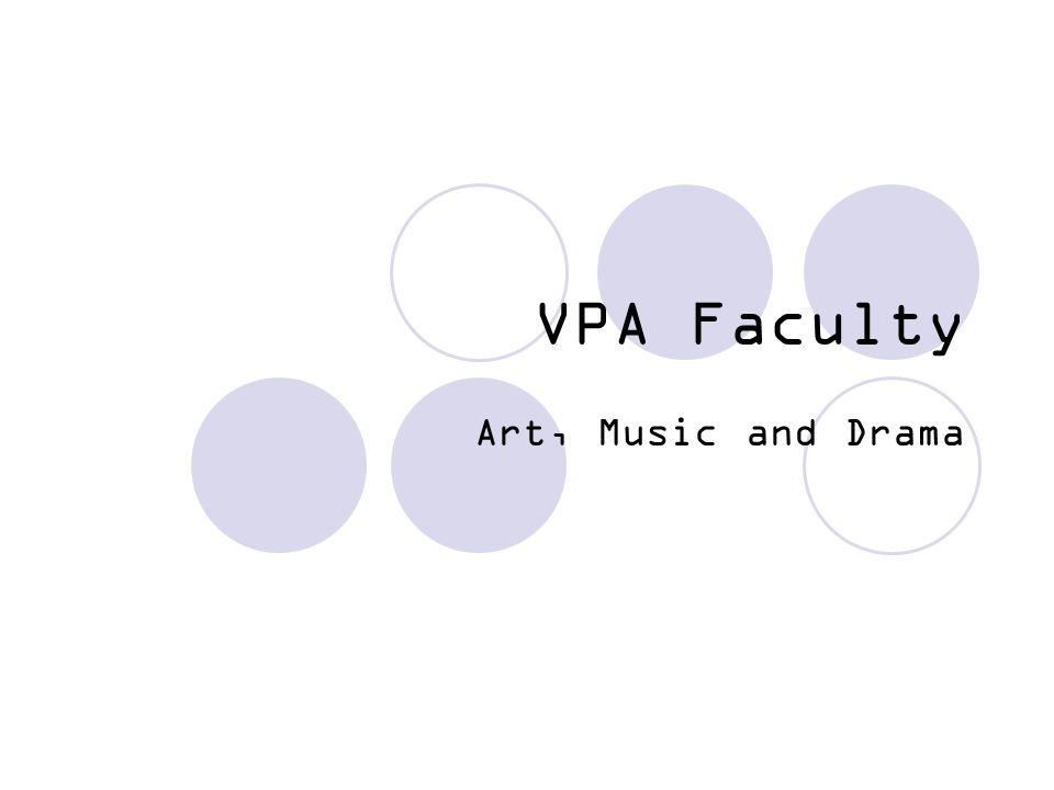 VPA Faculty Art, Music and Drama
