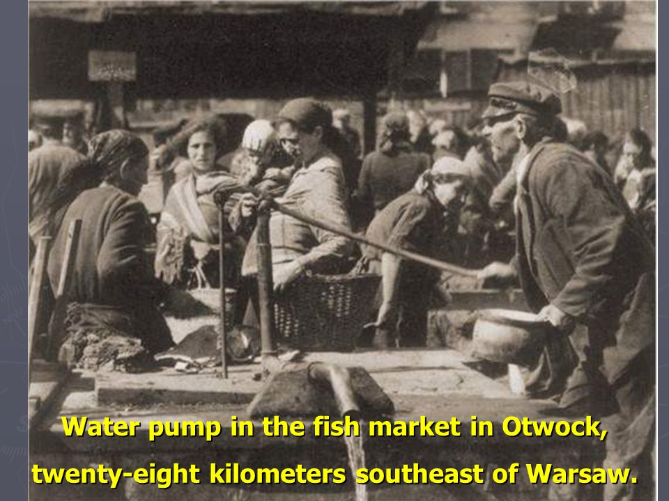 Water pump in the fish market in Otwock, twenty-eight kilometers southeast of Warsaw.