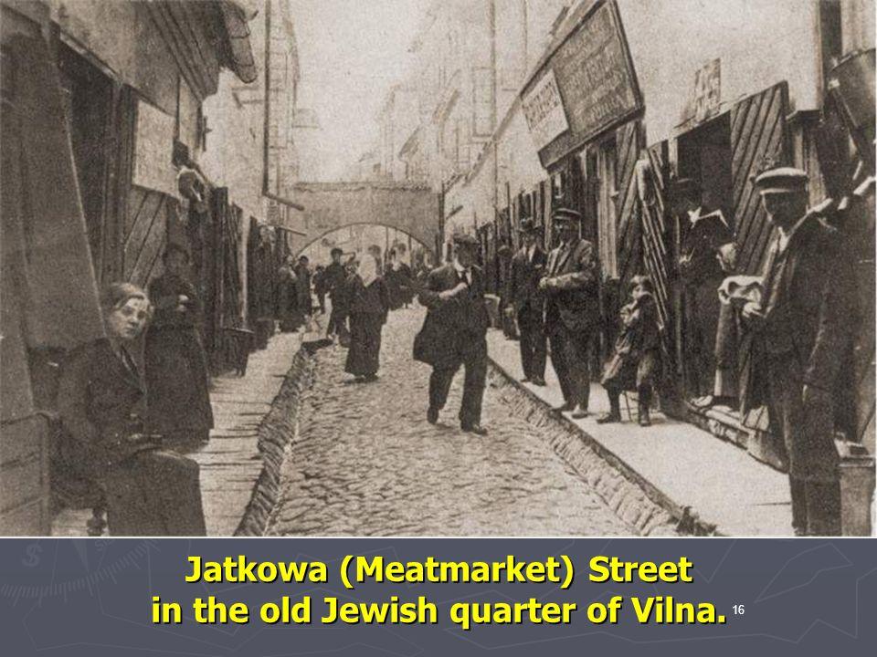 Jatkowa (Meatmarket) Street in the old Jewish quarter of Vilna.