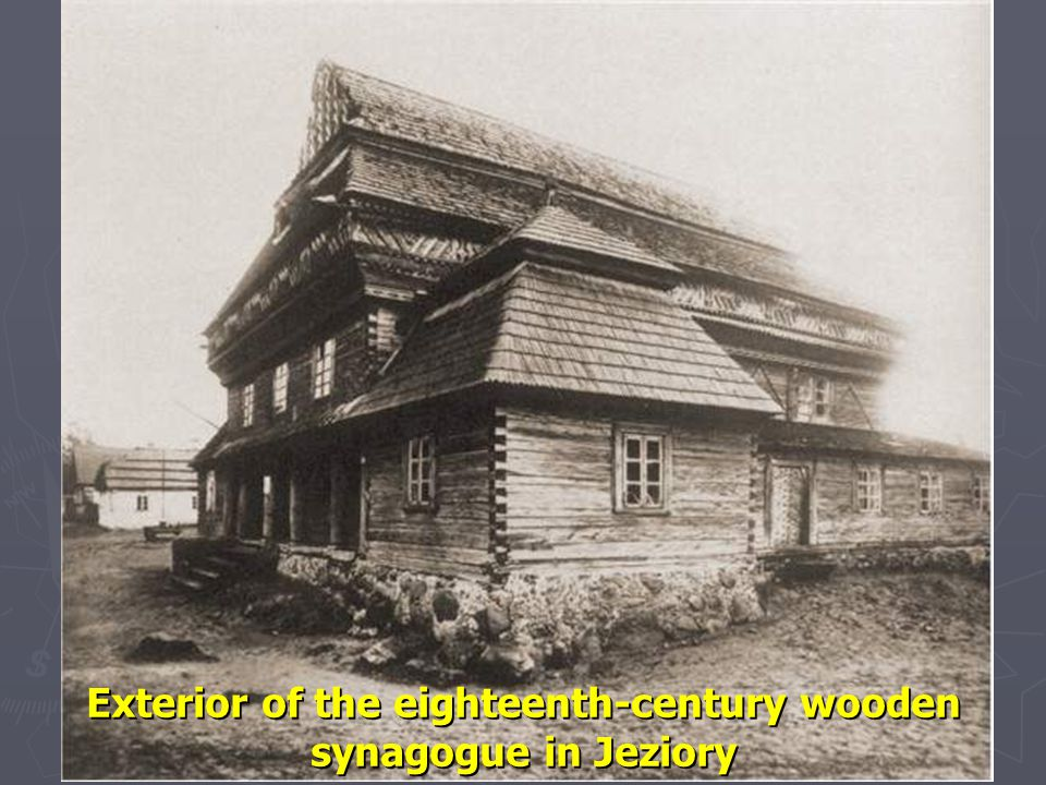 Exterior of the eighteenth-century wooden synagogue in Jeziory