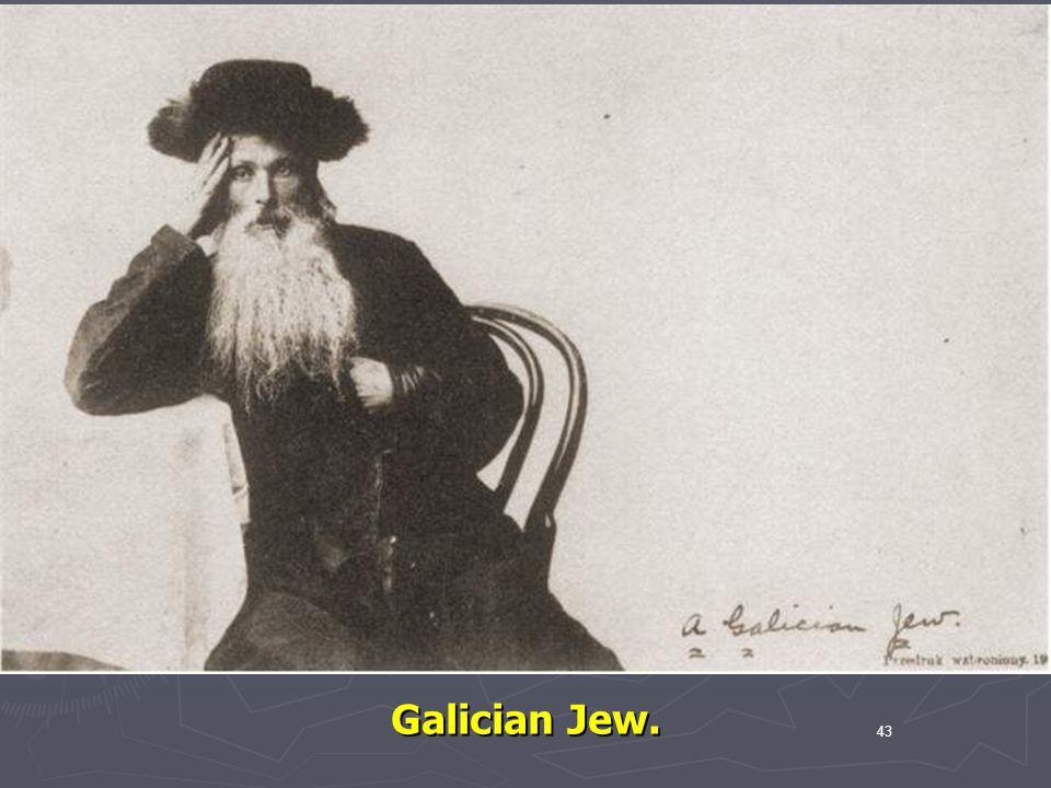 Galician Jew. 43