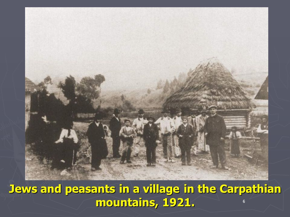 Jews and peasants in a village in the Carpathian mountains, 1921.