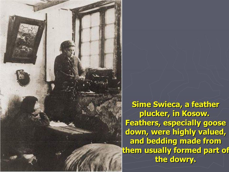 Sime Swieca, a feather plucker, in Kosow.