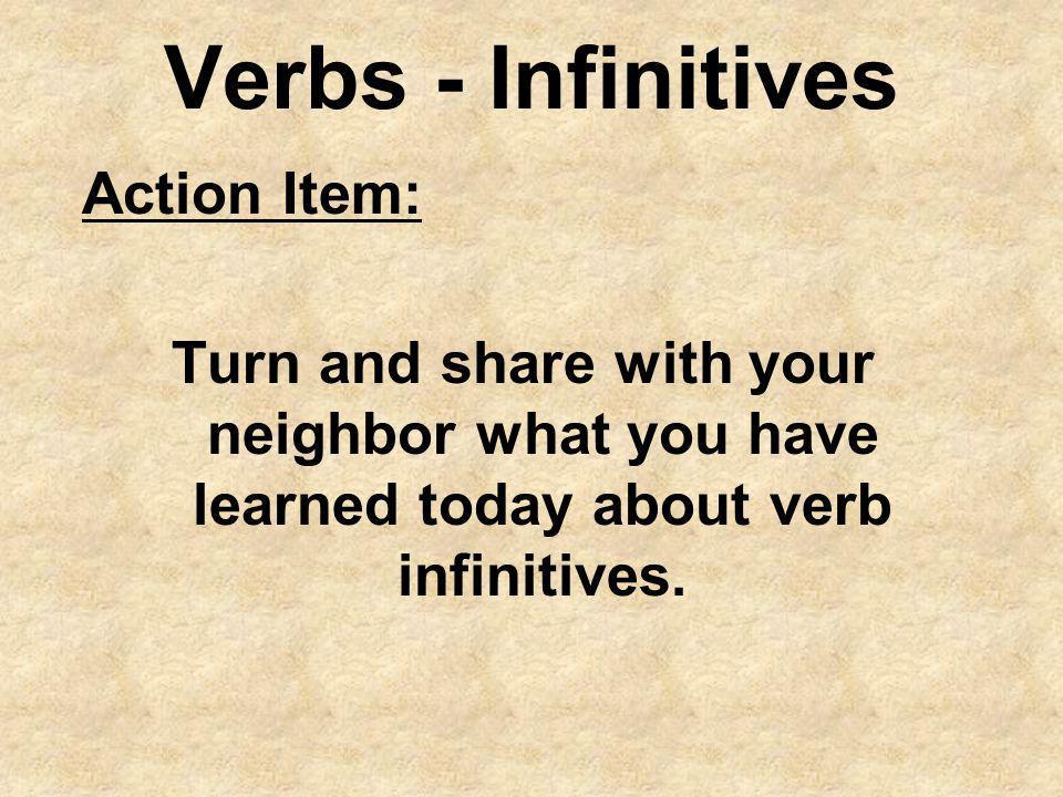 Verbs - Infinitives Action Item: