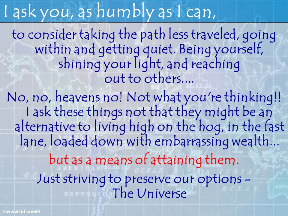 I ask you, as humbly as I can,