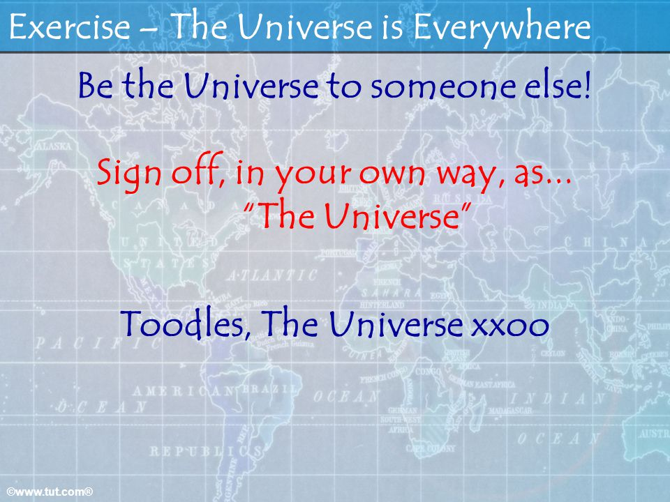Exercise – The Universe is Everywhere