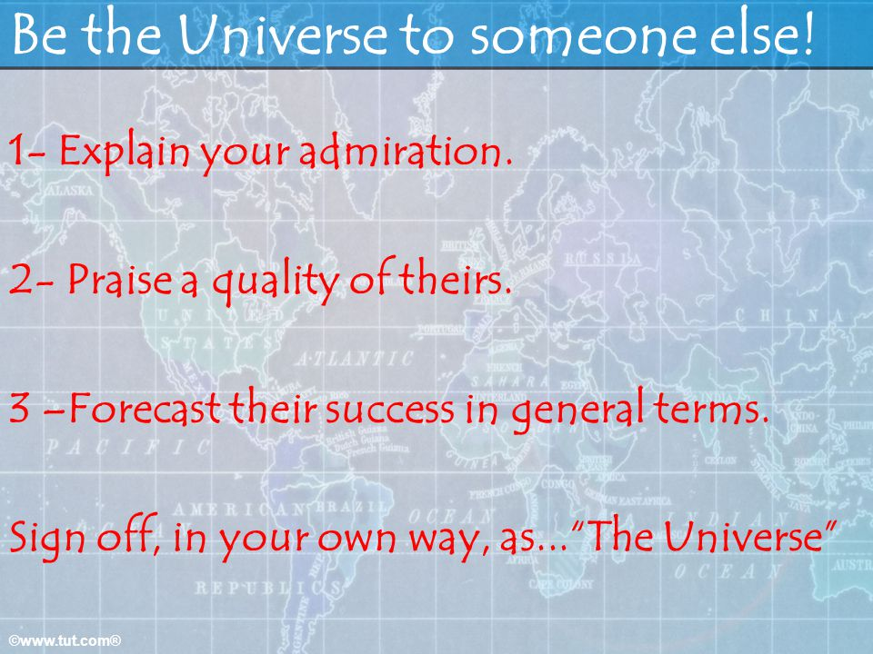 Be the Universe to someone else!