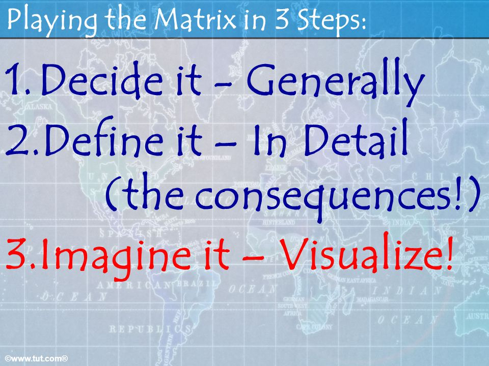 Playing the Matrix in 3 Steps: