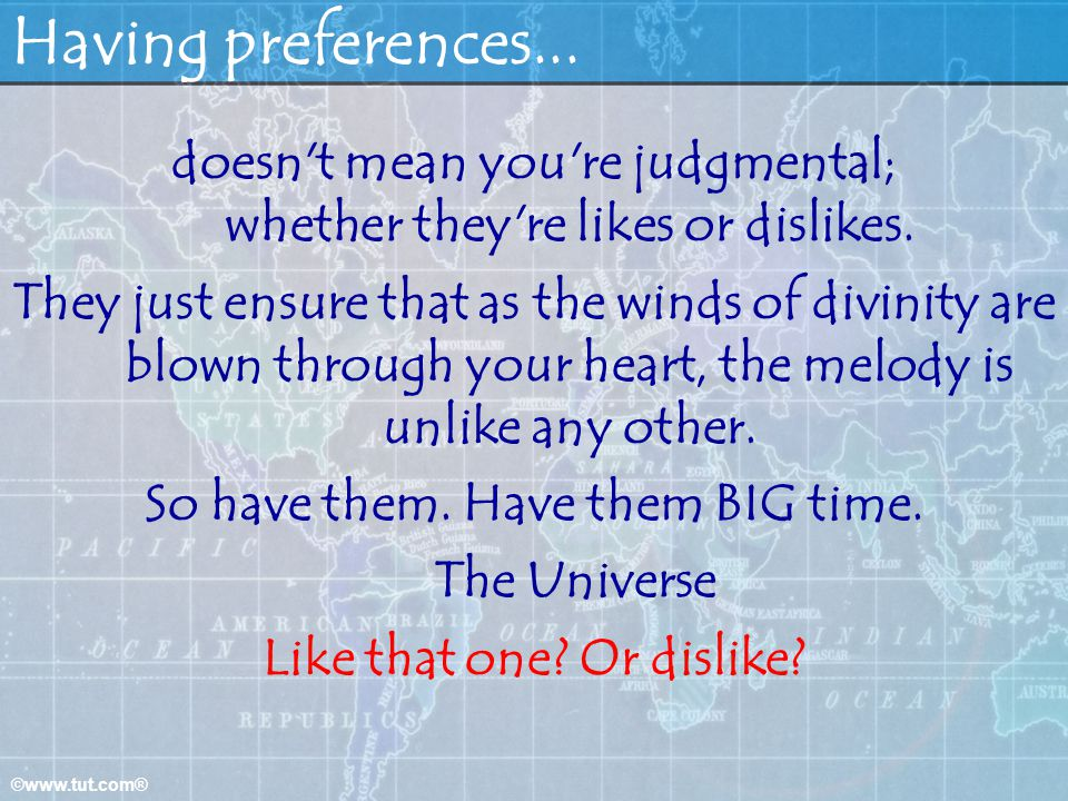 Having preferences... doesn t mean you re judgmental; whether they re likes or dislikes.