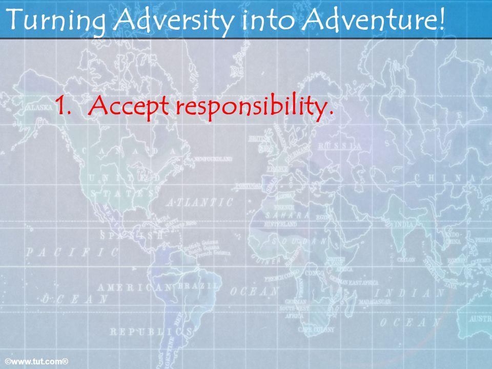Turning Adversity into Adventure!