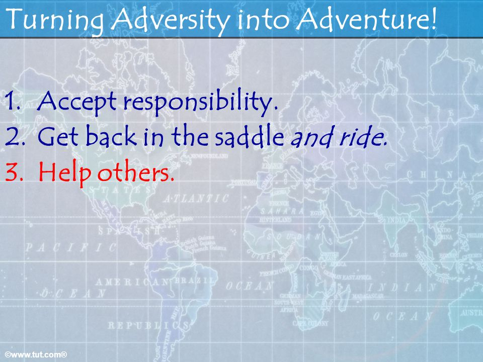 Turning Adversity into Adventure!