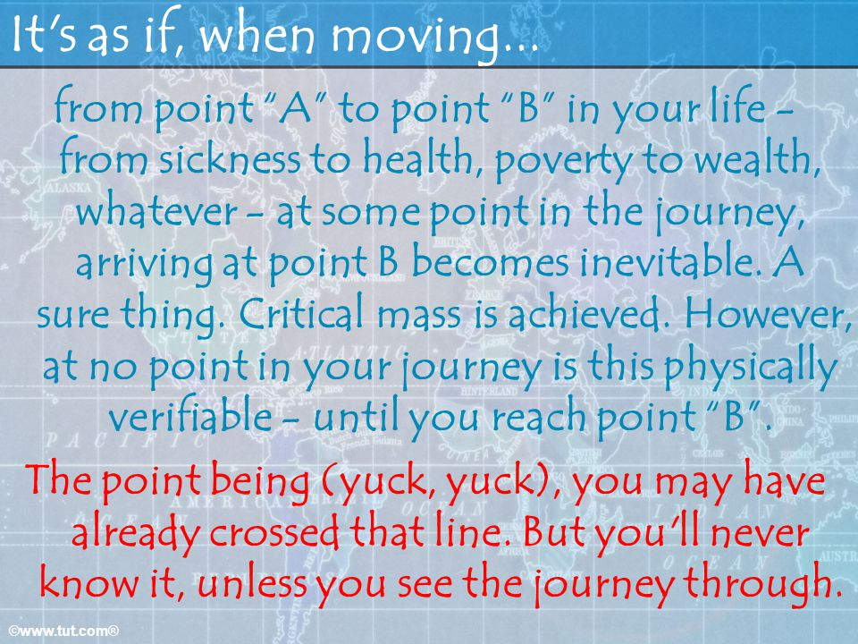 It s as if, when moving...
