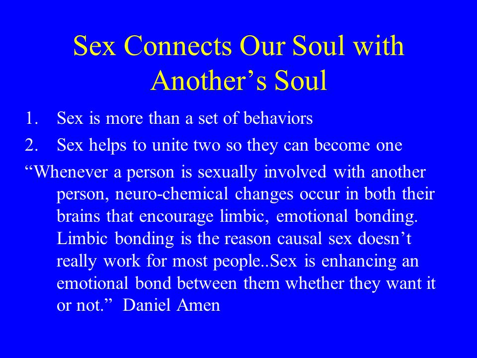 Sex Connects Our Soul with Another's Soul
