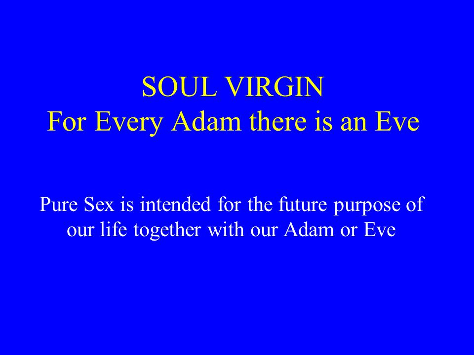 SOUL VIRGIN For Every Adam there is an Eve