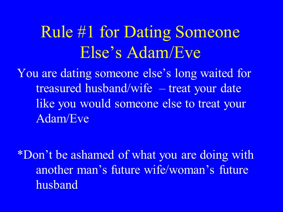 Rule #1 for Dating Someone Else's Adam/Eve