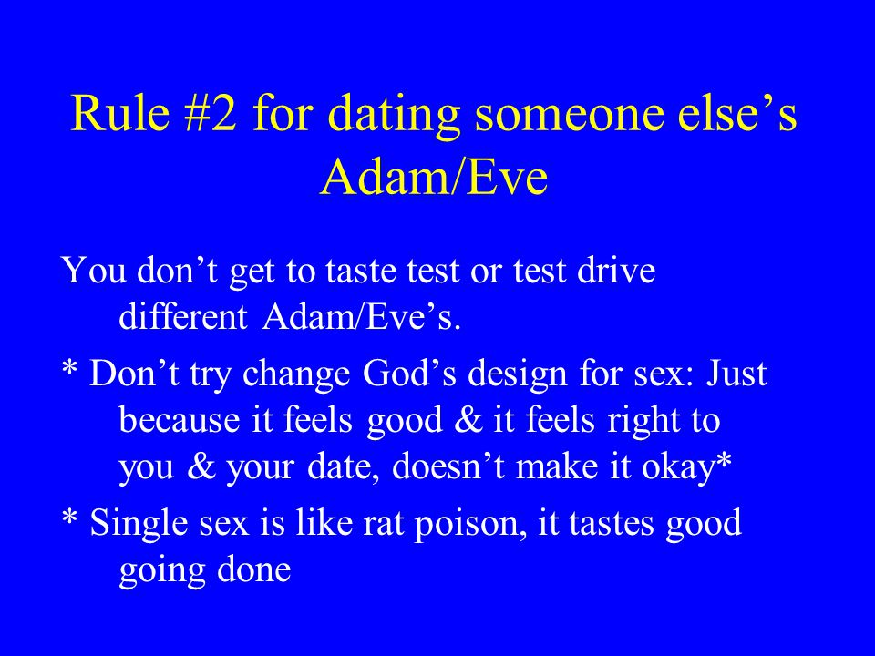 Rule #2 for dating someone else's Adam/Eve