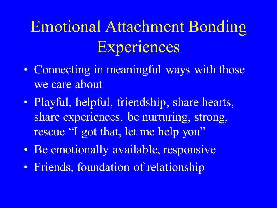 Emotional Attachment Bonding Experiences