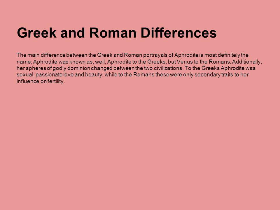 Greek and Roman Differences