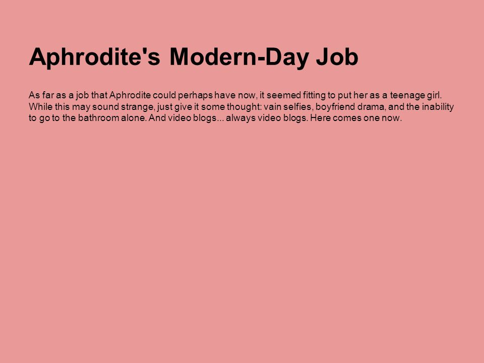 Aphrodite s Modern-Day Job