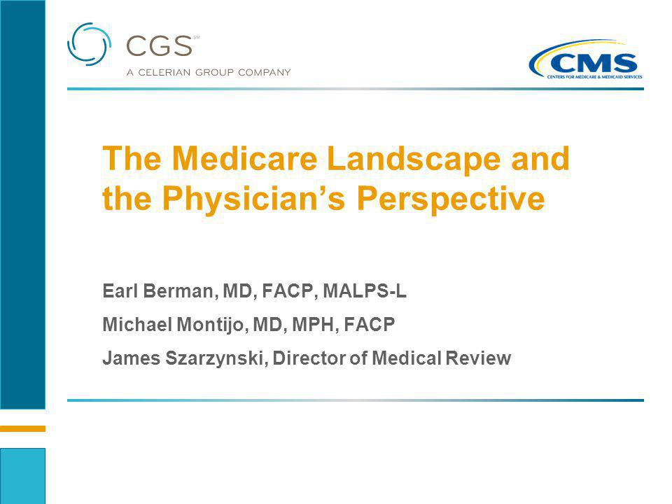The Medicare Landscape and the Physician's Perspective