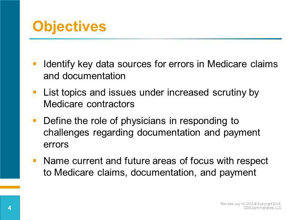 Objectives Identify key data sources for errors in Medicare claims and documentation.