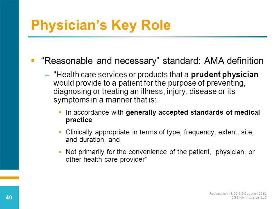 Physician's Key Role Reasonable and necessary standard: AMA definition.