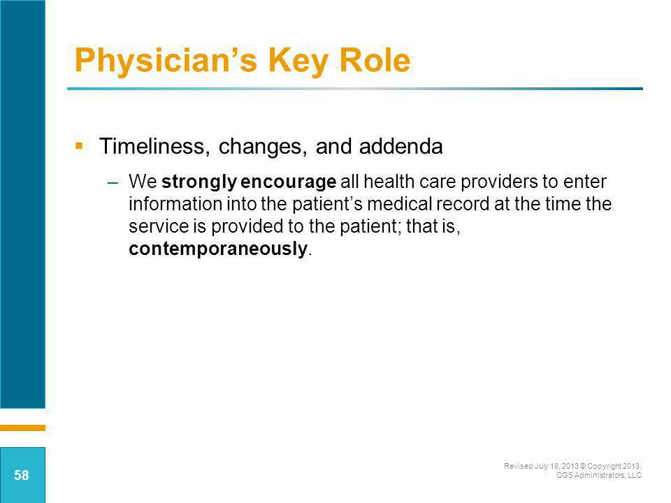 Physician's Key Role Timeliness, changes, and addenda